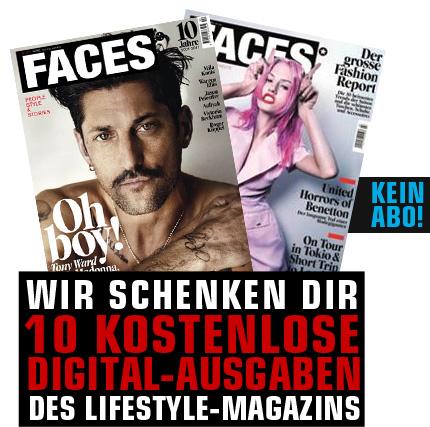 Gratis 10 Digital-Ausgaben vom Magazin Faces - selbstkündigend und ohne Werbung
