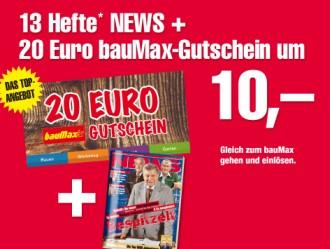 13 Wochen NEWS + 20€ Baumax-Gutschein für 10€