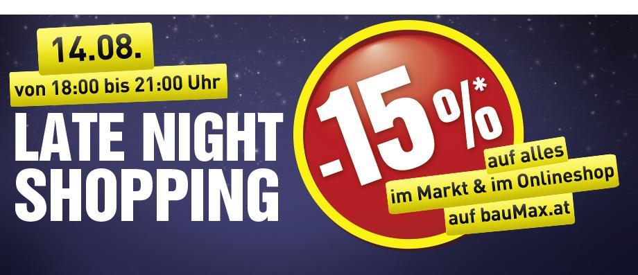 Baumax Late Night Shopping am 14. August - 15% Rabatt auf alles von 18:00 - 21:00 Uhr