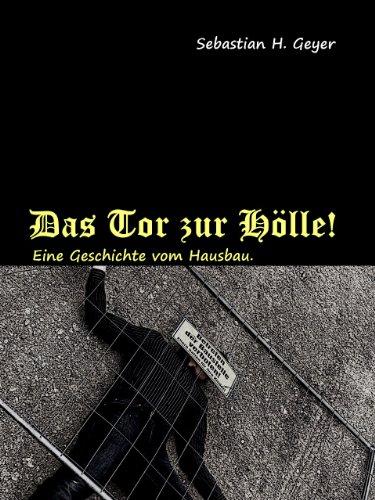 Das Tor zur Hölle - Kostenfreie Belletristik zum Thema Hausbau (Kindle Edition)