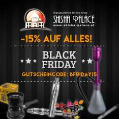 Shisha Palace - Black Friday Weekend -15% auf alles