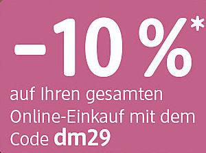 [www.meinDM.at] -10% (für 50 Punkte) auf den gesamten Einkauf Code: dm29