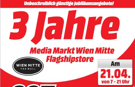 3 Jahre Media Markt Wien Mitte - Alle Jubiläumsangebote im Preischeck - nur am 21. April