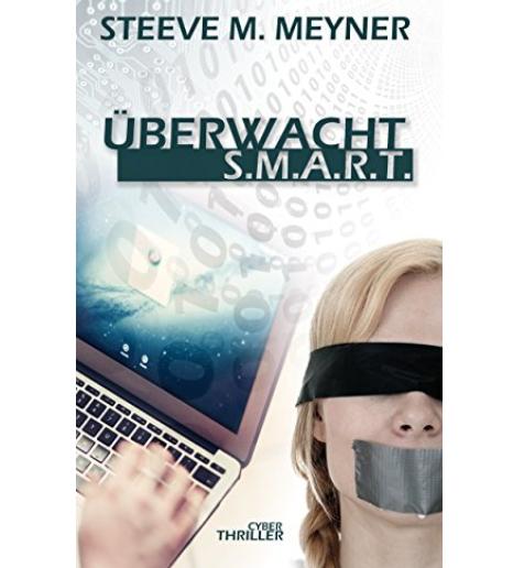 Gratis: Überwacht - S.M.A.R.T. [Cyber-Thriller]