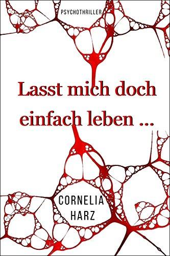 [Amazon.de] Lasst mich doch einfach leben… Psychothriller (Kindle Ebook) kostenlos
