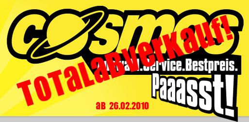 Cosmos Totalabverkauf startet morgen - 20% auf ALLES! *Update* 40% Schlussrabatt