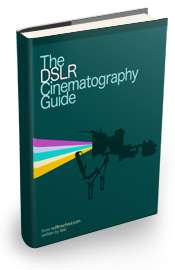 Gratis eBook für DSLR-Videofilmer: DSLR Cinematography Guide @nofilmschool.com