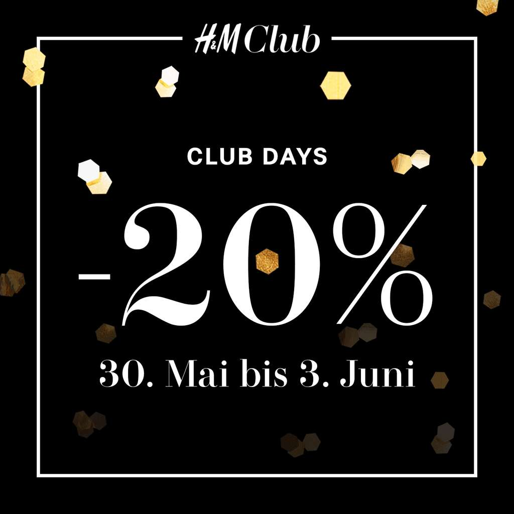 h m club days 20 rabatt auf den kompletten einkauf nur bis zum 3 juni preisj ger at. Black Bedroom Furniture Sets. Home Design Ideas