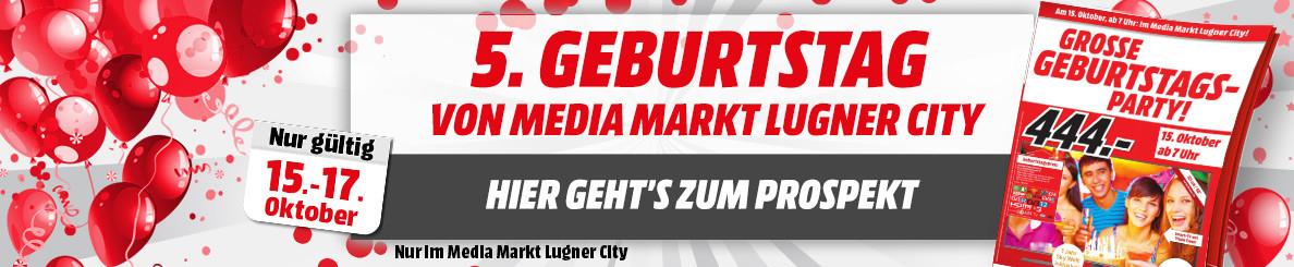 Media Markt Lugner City Geburtstag am 15. Oktober / Wr. Neustadt am 16. Oktober  - die besten Angebote