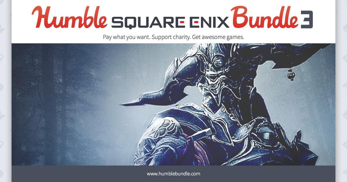 Humble Square Enix Bundle 3 - Bis zu 15 Spiele ab 0,91€