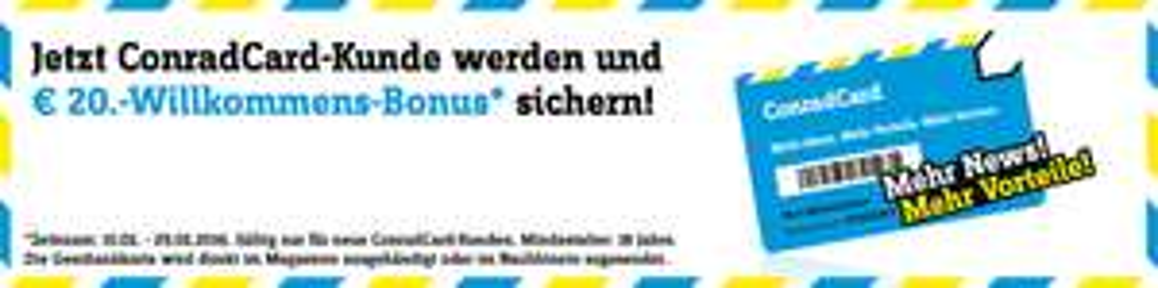 Conrad: Kundenkarte beantragen und 20€ Gutschein sichern - nur bis zum 29. Februar