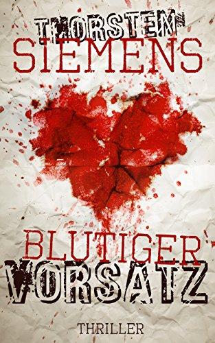Gratis Thriller: Blutiger Vorsatz [Kindle] (Amazon Bestseller #2)