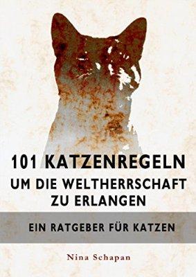 Kostenlos: 101 Katzenregeln um die Weltherrschaft zu erlangen [Kindle Edition]
