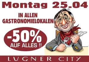 Lugner City: 50% Rabatt in allen Gastronomielokalen – nur am 25. April