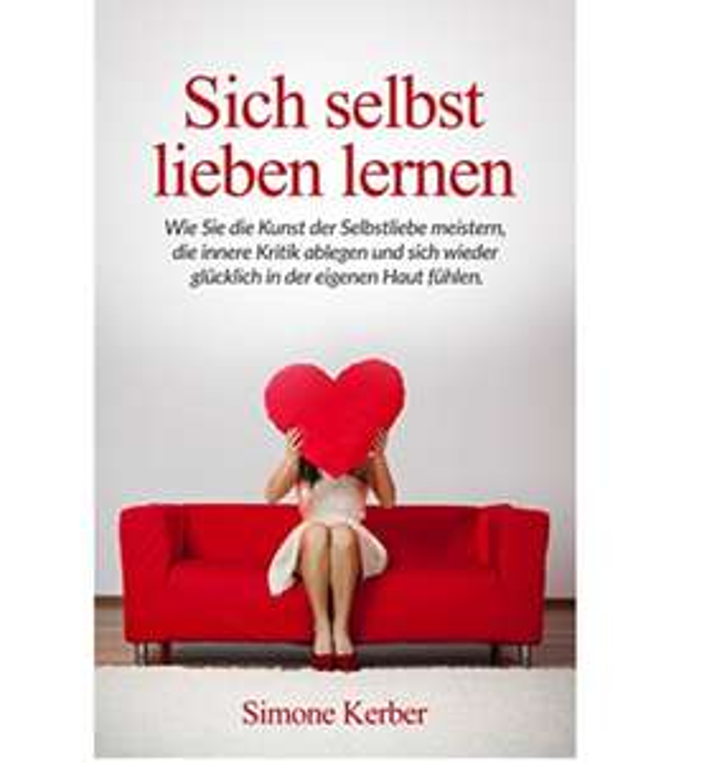 GRATIS Ratgeber: Sich selbst lieben lernen [Kindle Edition]