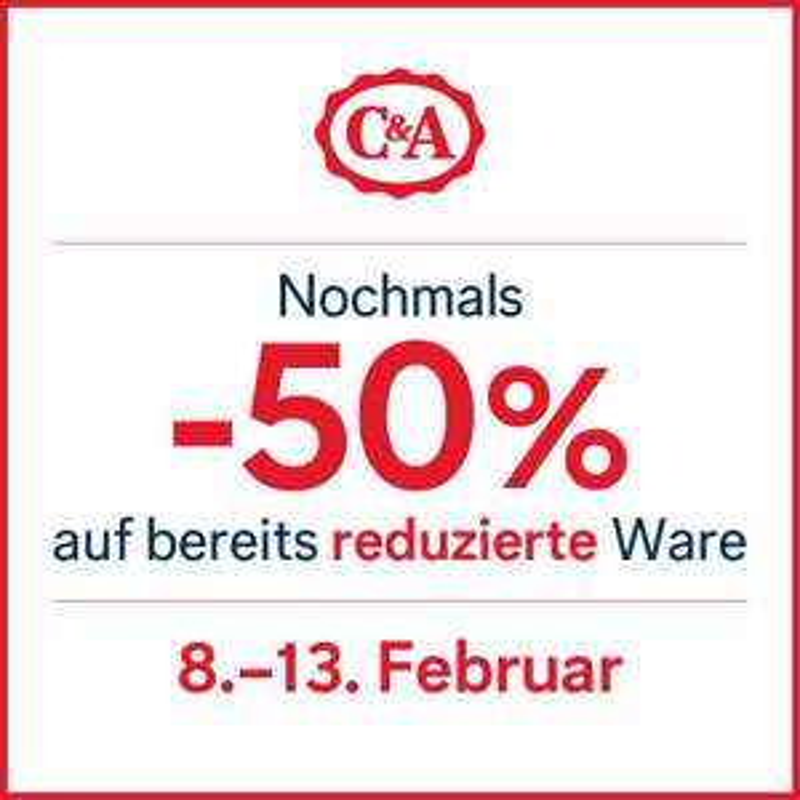 C&A -50% auf bereits reduzierte Ware in Filialen  8.2. -13.2.2017
