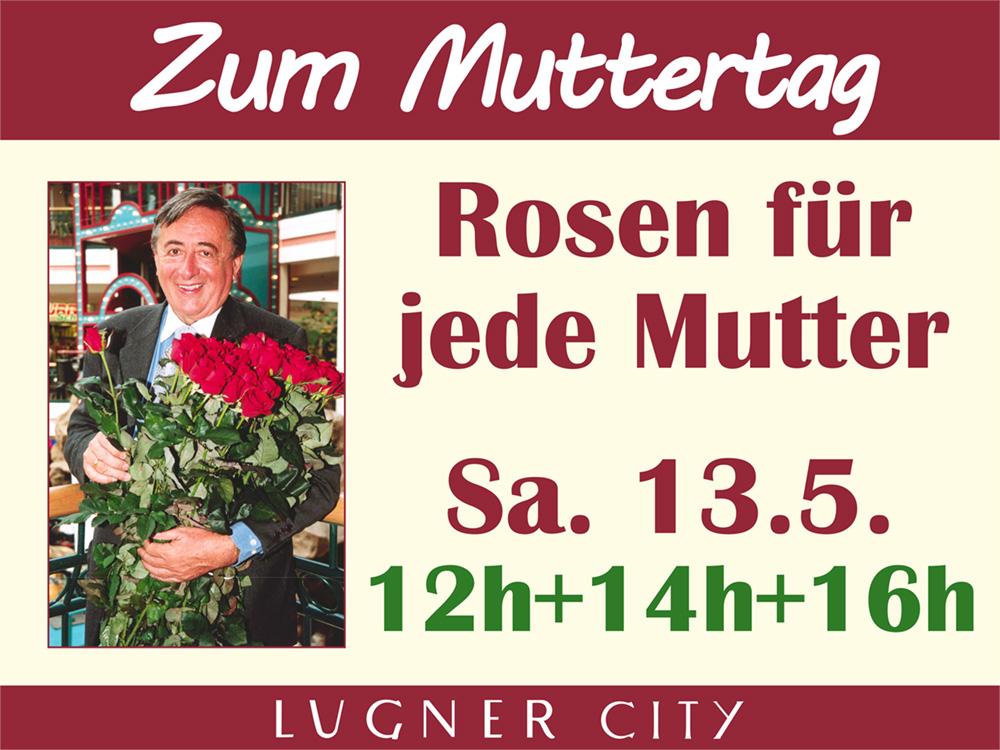 (Lugner City) Gratis Rosen zum Muttertag - am 13.5.2017 (12+14+16 Uhr)