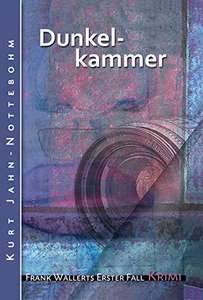 [Amazon.de] Dunkelkammer: Frank Wallerts erster Fall als Kindle Ebook gratis!