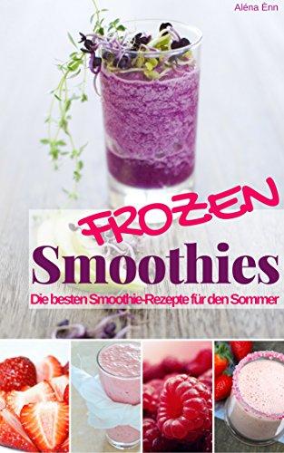 Gratis: Coole Smoothie-Rezepte zum Erfrischen & Abnehmen ab 0,00 € **Kindle Deal**