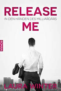 [Amazon.de] Release Me – In den Händen des Milliardärs (Kindle Ebook) kostenlos