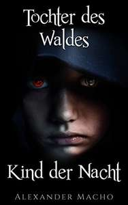 [Amazon.de] Tochter des Waldes, Kind der Nacht (Kindle Ebook) gratis