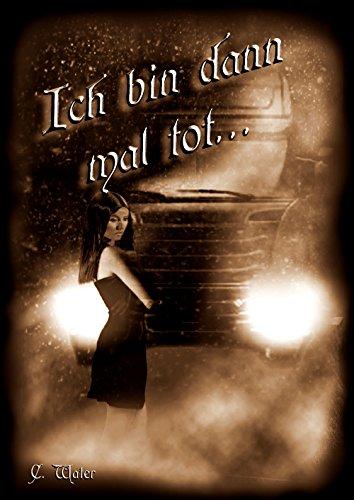 GRATIS E-BOOK: Ich bin dann mal tot [Kindle Edition] Tragikomödie