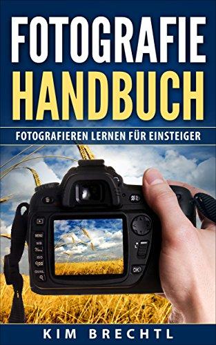 [Amazon.de] Fotografie Handbuch – Fotografieren lernen für Einsteiger in der Kindle-Edition