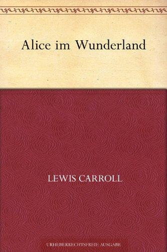 [Amazon.de]  Kostenlos: Alice im Wunderland von Lewis Carroll Kindle Ebook