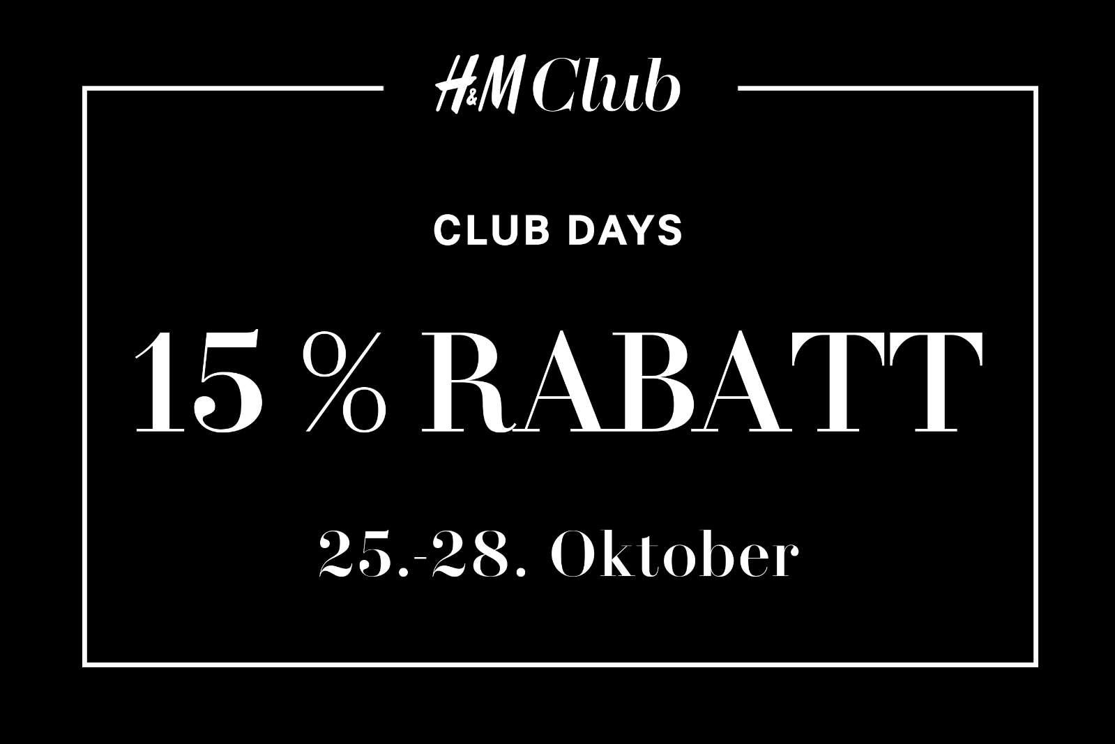 H&M Club Days: 15 % Rabatt + kostenloser Versand - nur bis zum 28. Oktober