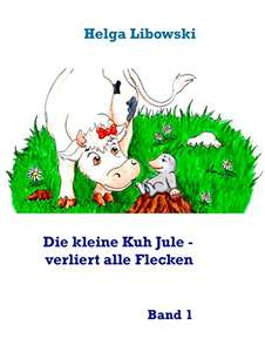 [Amazon.de] Die kleine Kuh Jule – verliert alle Flecken: Band 1 (Kindle Ebook) gratis