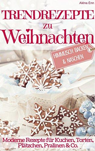 Juhu, Gratis: Backen für Weihnachten! Viele tolle Rezeptbücher kostenlos (0,00 statt 3,99) **Kindle Deal**