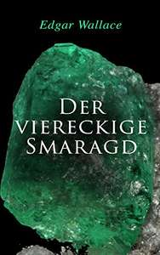 """[Amazon] Edgar Wallace eBook """"Der viereckige Smaragd"""" kostenlos"""