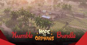 The Humble Hope for Orphans Bundle - bis zu 9 Spiele (Steam) ab 0,84€