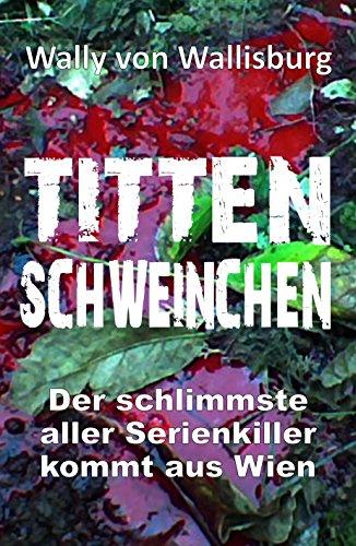 [Amazon.de] Tittenschweinchen (Kindle Ebook) gratis