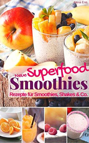 Trendgetränk & Wellnesswunder Smoothies: Heute viele Rezepte gratis (0,00 statt 5,99) **Kindle Deal**