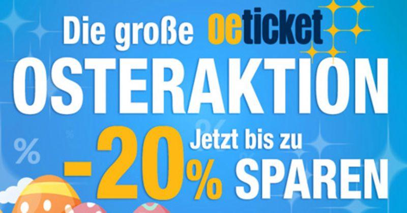 [Oeticket] Osterrabatt - bis zu 20% auf ausgewählte Veranstaltungen