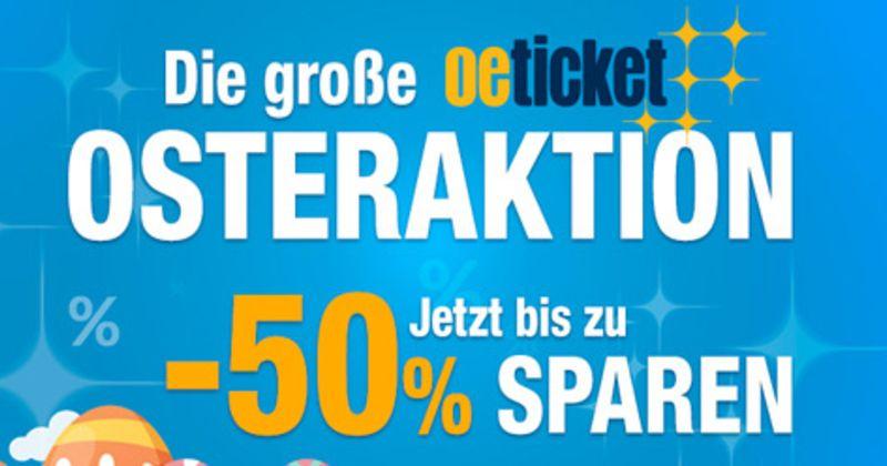 [Oeticket.at] Bis zu -50% auf ausgewählte Tickets