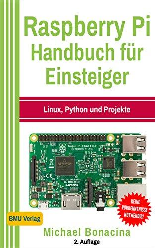 [Kindle eBook] Raspberry Pi: Handbuch für Einsteiger: Linux, Python und Projekte