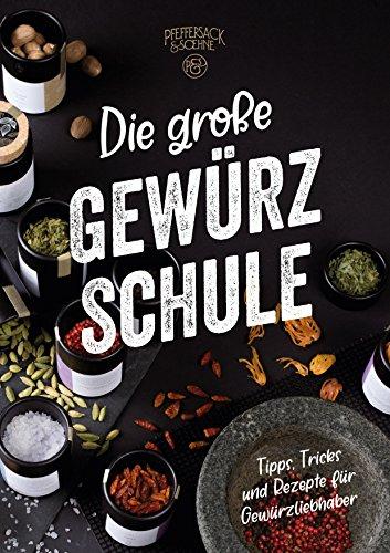 GRATIS Amazon Kindle // Die Große Gewürzschule: Tipps, Tricks und Rezepte für Gewürzliebhaber