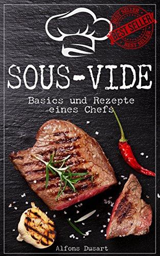 (Amazon Kindle) Sous-Vide: Basics und Rezepte eines Chefs GRATIS