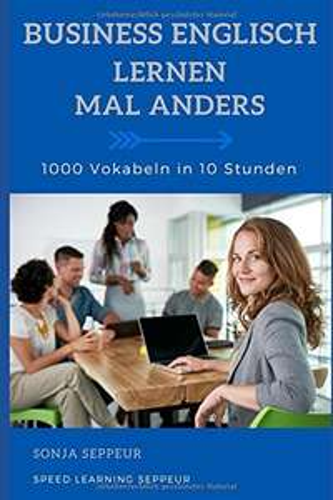 Business Englisch lernen mal anders - 1000 Vokabeln in 10 Stunden gratis