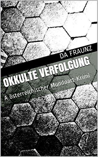 [Amazon] Okkulte Verfolgung : A österreichischer Mundoart-Krimi e-Book kostenlos