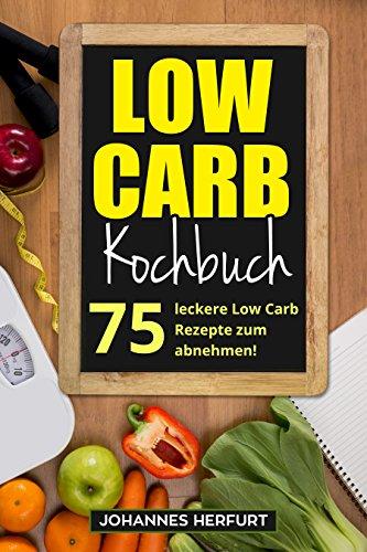 75 Low Carb Rezepte - KOSTENLOSES ebook