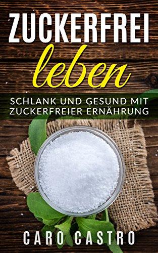 """zweites gratis BUCH """"Zuckerfrei leben: Schlank und gesund mit zuckerfreier Ernährung"""", Amazon.de"""