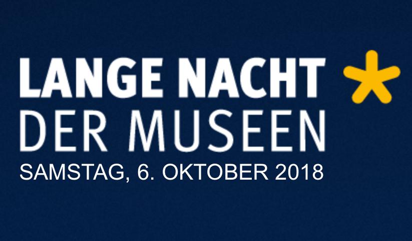"""(Save the Date) """"Lange Nacht der Museen"""" - am 6.10.2018, 18-1 Uhr"""
