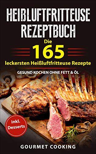 Heißluftfritteuse Rezeptbuch