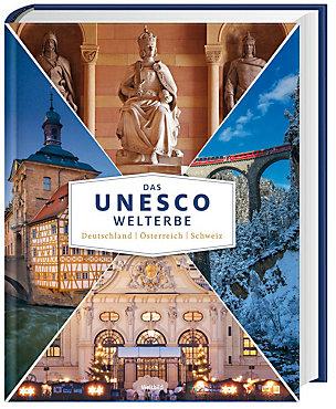 [Weltbild] Das UNESCO Welterbe Deutschland, Österreich, Schweiz