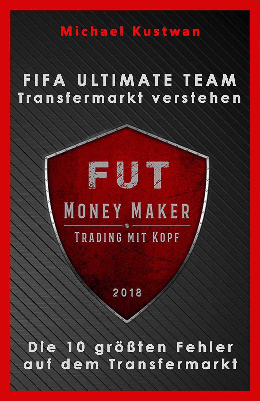 Gratis E-Book: FIFA ULTIMATE TEAM- DIE 10 Größten Fehler auf dem Tarnsfermarkt