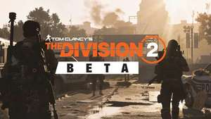 The Division 2 - Closed Beta (PC / PlayStation 4 / Xbox One)