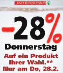 INTERSPAR   -28% Rabatt auf ein Produkt Ihrer Wahl nur am Do 28.02.